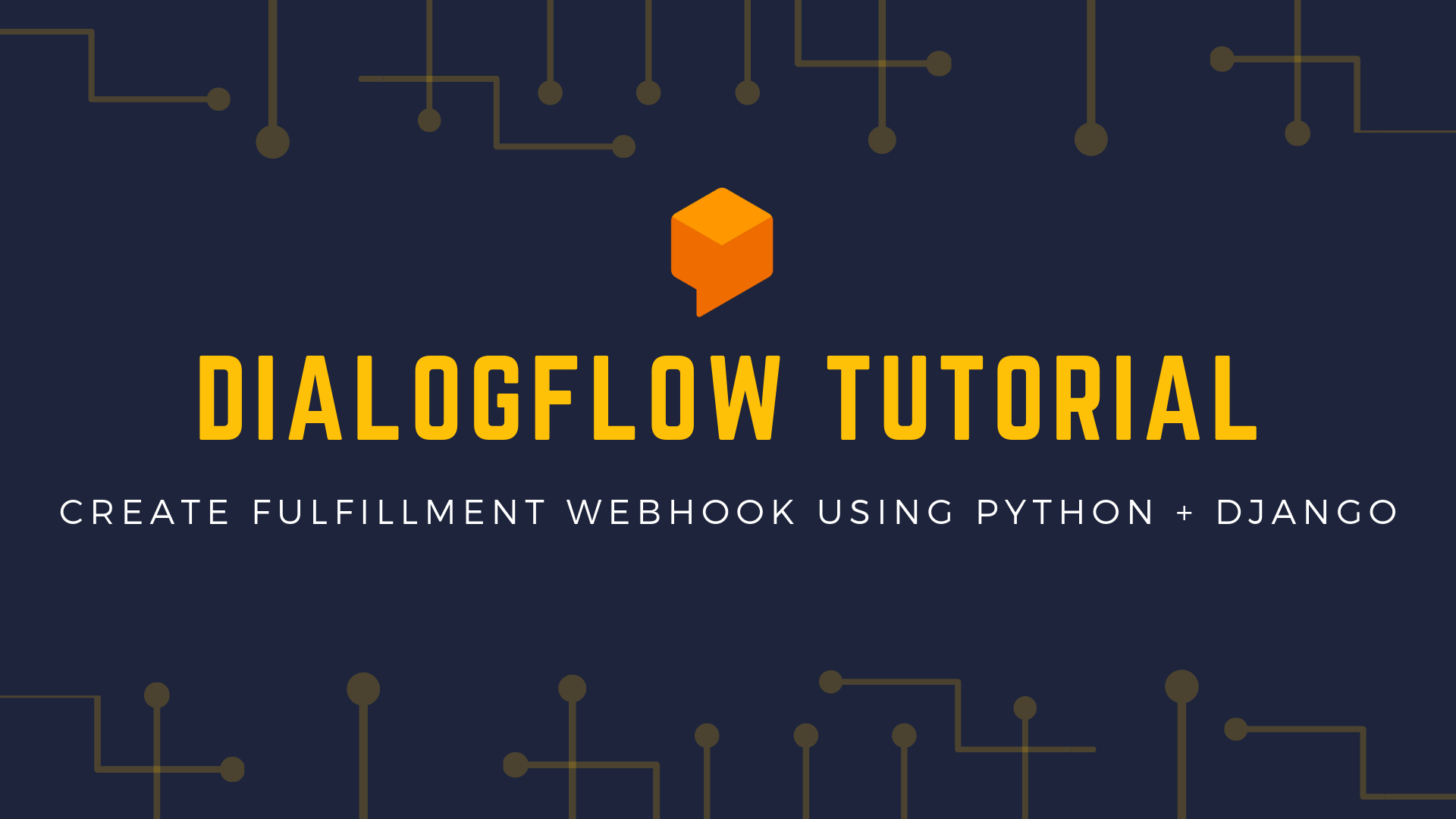 Dialogflow Tutorial: Create Fulfillment Webhook Using Python